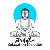 Buddha Relaxation Melodies by Buddha Lounge