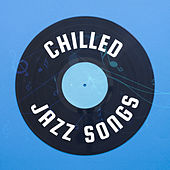 Chilled Jazz Songs by Relaxing Piano Music Consort