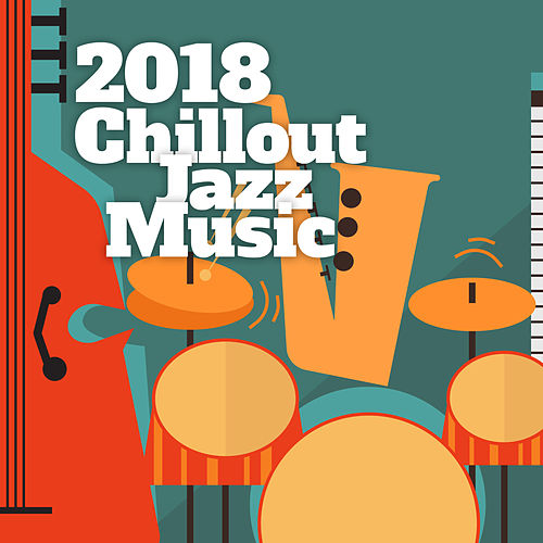 2018 Chillout Jazz Music de Instrumental