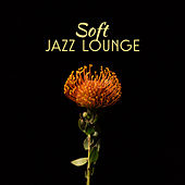 Soft Jazz Lounge by Soft Jazz