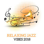 Relaxing Jazz Vibes 2018 by New York Jazz Lounge