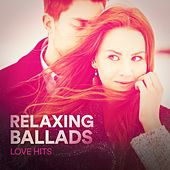 Relaxing Ballads (Love Hits) by Various Artists