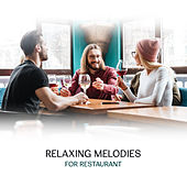 Relaxing Melodies for Restaurant by Restaurant Music Songs