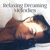 Relaxing Dreaming Melodies by Deep Sleep Relaxation