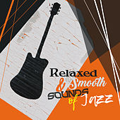 Relaxed & Smooth Sounds of Jazz – Easy Listening, Stress Relief, Peace Mind with Jazz, Calm Down by Jazz for A Rainy Day