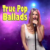 True Pop Ballads de Various Artists