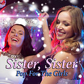 Sister, Sister - Pop For The Girls de Various Artists