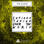 Latinos Taking Over The World van Various