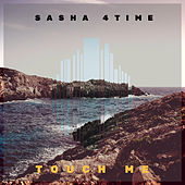 Touch Me de Sasha 4Time