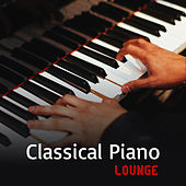 Classical Piano Lounge by Classical New Age Piano Music