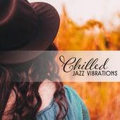 Chilled Jazz Vibrations by Soft Jazz
