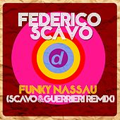 Funky Nassau (Scavo & Guerrieri Remix) by Federico Scavo