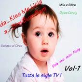 Da Kiss Me Licia a Bim Bum Bam Vol. 1 (Tutte le sigle TV) di Serena E I Bimbiallegri