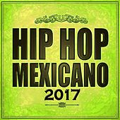 Exitos Hip Hop Mexicano TOP #1 (Playlist) by Various Artists