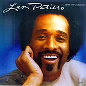 I'll Never Stop Lovin' You by Leon Patillo