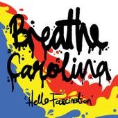 Hello Fascination by Breathe Carolina