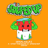 Start The Killing / Spread Out by Serial Killaz
