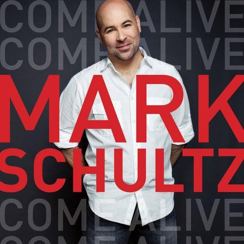 Come Alive by Mark Schultz