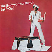 Let It Out by The Jimmy Castor Bunch