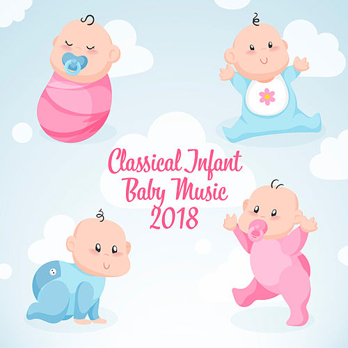 Classical Infant Baby Music 2018 by Smart Baby Lullaby