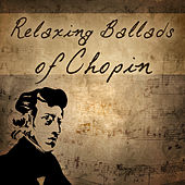Relaxing Ballads of Chopin by Piano Love Songs