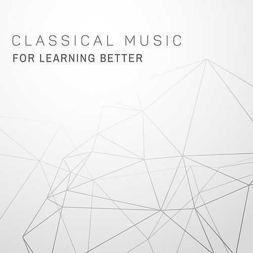 Classical Music for Learning Better von The Piano Classic Players