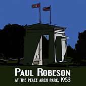 Paul Robeson at the Peace Arch Park 1953 by Paul Robeson