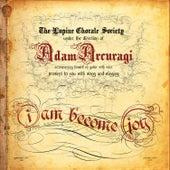 I Am Become Joy by Adam Arcuragi