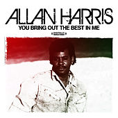 You Bring Out The Best In Me (Digitally Remastered) by Allan Harris
