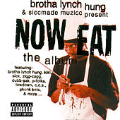 Now Eat - The Album by Brotha Lynch Hung