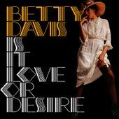 Is It Love or Desire de Betty Davis