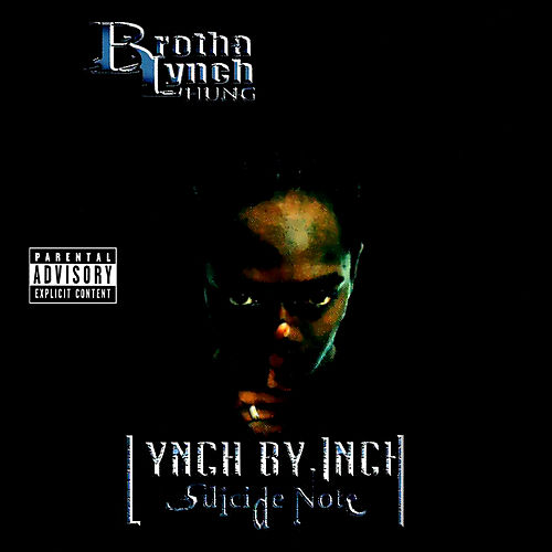 Lynch By Inch, Suicide Note by Brotha Lynch Hung