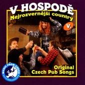 V Hospode 5: Nejrozvernější Country (The Buffooneiest Country) by Various Artists