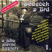 Vlak Na Dobris, Dedecek Z Brd A Jeho Slavne Kuplety 1. by Various Artists