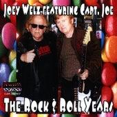 The Rock & Roll Years by Joey Welz