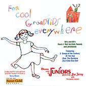 For Cool Grandkids Everywhere di Danny and the Juniors