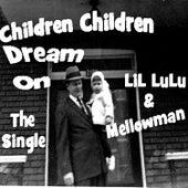 Children Children Dream On by LiL LuLu