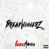 Bread Winnerz by Shaw Monsta