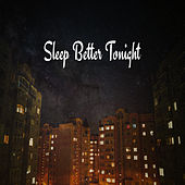 Sleep Better Tonight – Nature Music for Cure Insomnia, Reduce Anxiety, Relief Stress, Calm Down, Deep Sleep de Ambient Music Therapy