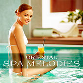 Oriental Spa Melodies – Deep Relaxation with New Age Music, Selected Nature Sounds, Zen, Rest, Massage Music by Nature Sound Series