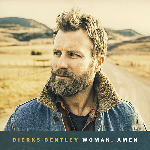 Woman, Amen by Dierks Bentley