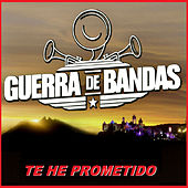 Te He Prometido by Guerra De Bandas