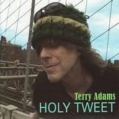Holy Tweet by Terry Adams