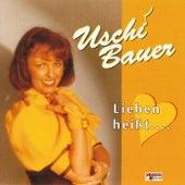 Lieben heißt ... by Uschi Bauer