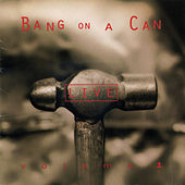 Bang on a Can Live, Vol. 1 by Various Artists