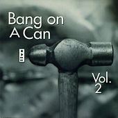 Bang on a Can Live, Vol. 2 de Various Artists