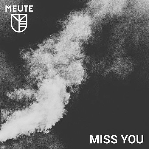 Miss You by MEUTE