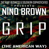 Grip (The American Way) by Nino Brown