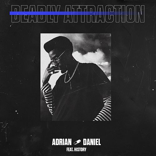 Deadly Attraction (Remix) [feat. History] by Adrian Daniel