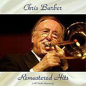 Remastered Hits (All Tracks Remastered) de Chris Barber